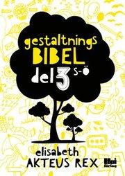 Gestaltningsbibel. Del 3 S-Ö