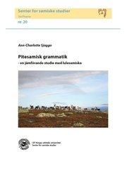 Pitesamisk grammatik : en jämförande studie med lulesamiska