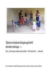 Specialpedagogiskt ledarskap : för yrkesprofessionella i förskola – skola