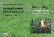 Genealogi : släktforskning – lär dig grunderna i släktforskning ett steg i taget med exempel