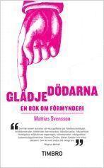 Gl�djed�darna : en bok om f�rmynderi (pocket)