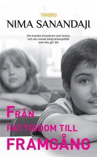 Fr�n fattigdom till framg�ng: om iranska invandrare som lyckas, och om svek (inbunden)