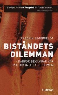 Bist�ndets dilemman : d�rf�r bek�mpar v�r politik inte fattigdomen (pocket)