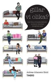 Gillar vi olika? : hur den svenska likhetsnormen hindrar integrationen (inbunden)