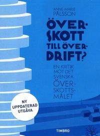 �verskott till �verdrift? : en kritik mot det svenska �verskottsm�let (inbunden)