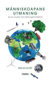 M�nniskoapans utmaning : milj�, tillv�xt och v�r planets framtid (inbunden)