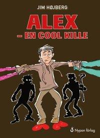 Alex - en cool kille (inbunden)