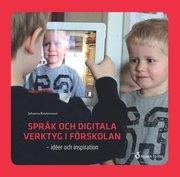 Språk och digitala verktyg i förskolan : idéer och inspiration