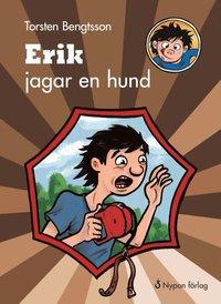 Erik jagar en hund (inbunden)