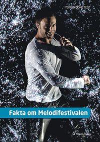 Fakta om Melodifestivalen (inbunden)