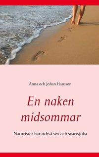 En naken midsommar: Naturister har ochså sex och svartsjuka (e-bok)