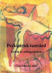 Psykiatrisk vanvård : kritik av tvångsvården