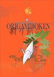 Origamiboken : origami för nybörjare