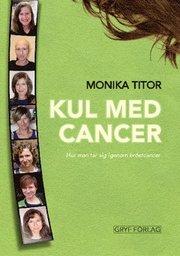 Kul med cancer – hur man tar sig igenom bröstcancer