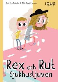 Rex och Rut - Sjukhustjuven (inbunden)