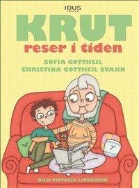 Krut reser i tiden / Sofia Gottheil och Christina Gottheil Svahn ; bild: Victoria Ljunggren