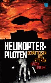 Helikopterpiloten : ber�ttelsen om ett r�n (pocket)