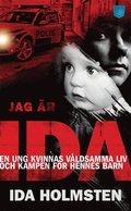 Jag �r Ida : en ung kvinnas v�ldsamma liv och kampen f�r hennes barn