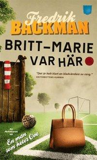 Britt-Marie var h�r (e-bok)