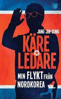 K�re ledare : min flykt fr�n Nordkorea (pocket)
