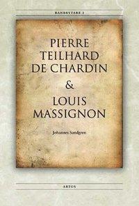 Banbrytare I Pierre Teilhard de Chardin & Louis Massignon (h�ftad)