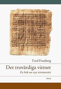 Det trov�rdiga vittnet : en bok om Nya testamentet (h�ftad)