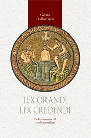 Lex orandi – lex credendi : en kommentar till trosbekännelsen