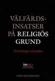 Välfärdsinsatser på religiös grund : förväntningar och problem