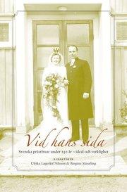 Vid hans sida : svenska prästfruar under 250 år – ideal och verklighet