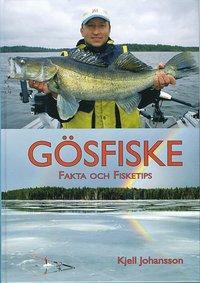 G�sfiske - Fakta och fisketips (inbunden)