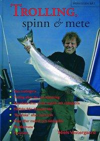 Trolling, spinn & mete - allt om fiske fr�n egen b�t (inbunden)