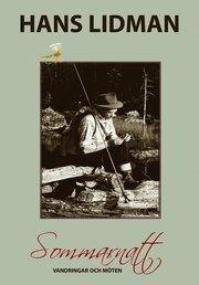 Sommarnatt : vandringar och möten – Hans Lidman 100 år