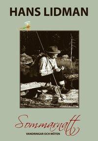 Sommarnatt : vandringar och m�ten - Hans Lidman 100 �r (kartonnage)