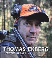Thomas Ekberg : en yrkesjägare