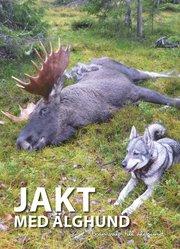 Jakt med älghund : från valp till älghund