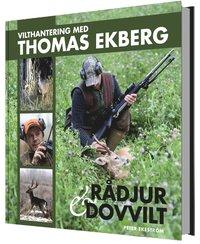 Vilthantering med Thomas Ekberg : r�ddjur & dovvilt (inbunden)