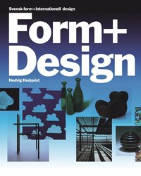 Svensk form internationell design (h�ftad)