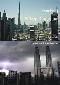 Riktigt h�ga hus. Burj Khalifa och Petronas Twin Towers (e-bok)