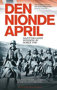 Den nionde april : Nazitysklands invasion av Norge 1940 (h�ftad)
