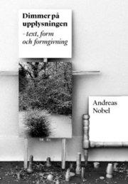 Dimmer på upplysningen : text form och formgivning