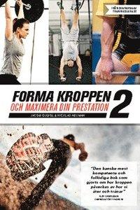 Forma kroppen och maximera din prestation 2 (h�ftad)