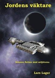 Jordens väktare : science fiction med miljötema