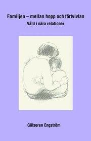 Familjen – mellan hopp och förtvivlan : våld i nära relationer