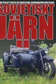 Sovjetiskt Järn 2 : konsten att njuta av sovjetiska sidvagnsmotorcyklar