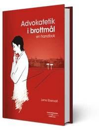 Advokatetik i brottm�l : en handbok (pocket)