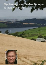 Irland Cork County : på nya äventyr med Stefan Persson