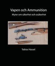 Vapen och ammunition : myter om säkerhet och osäkerhet
