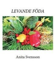 Levande föda : kost livsstil filosofi