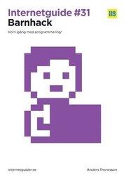 Barnhack! : kom igång med programmering!