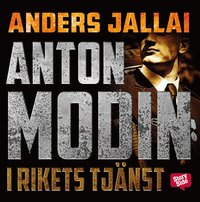 Anton Modin - I rikets tj�nst (inbunden)